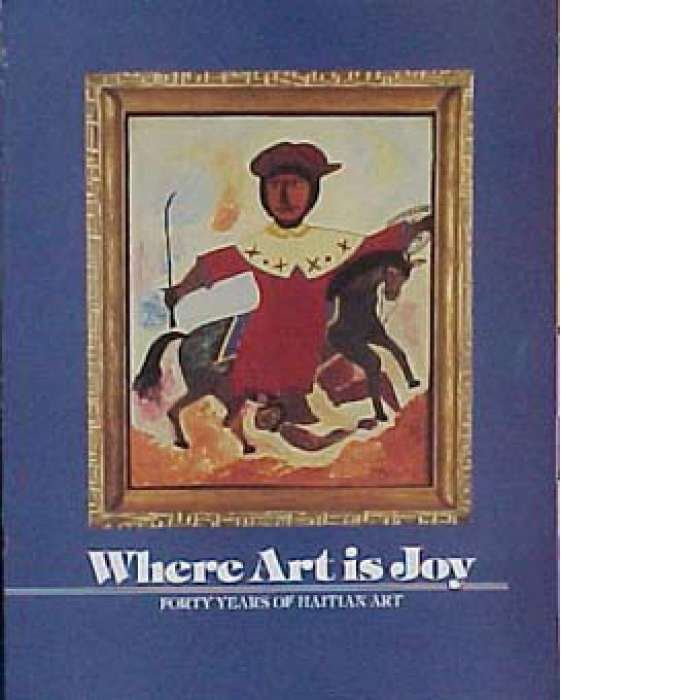 Catalog: Where Art is Joy: Forty Years of Haitian Art (1988)