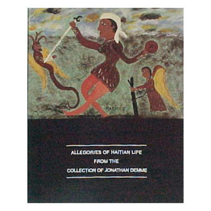 Catalog: Allegories of Haitian Life from the Collection of Jonathan Demme (2006)